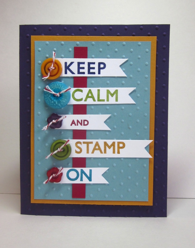 Keep Calm and Stamp On Stampin' Up!