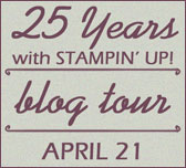 Stampin' Up! RemARKable Blog Tour 25 Years with Stampin' Up! April