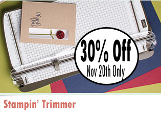 Stampin' Trimmer 30% off November 20 ONLY
