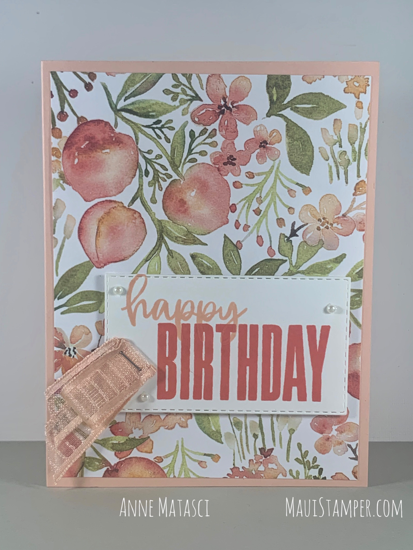 Maui Stamper Stampin Up You're A Peach Biggest Wish Birthday